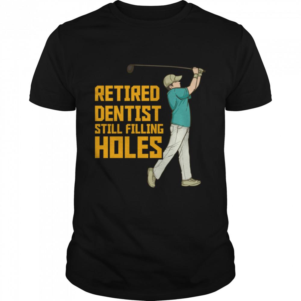 Retired Dentist Golf Retirement shirt