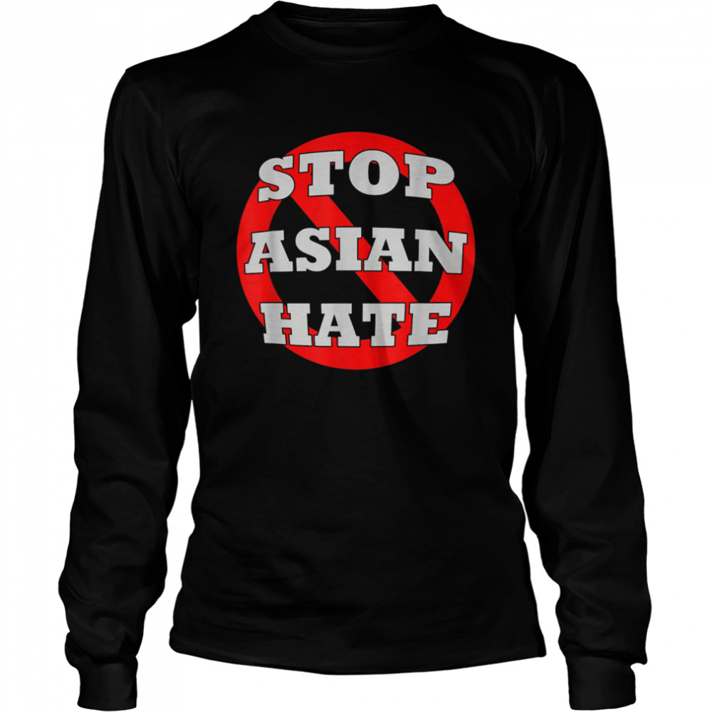 #StopAsianHate Stop Asian Hate AAPI Asian American shirt Long Sleeved T-shirt