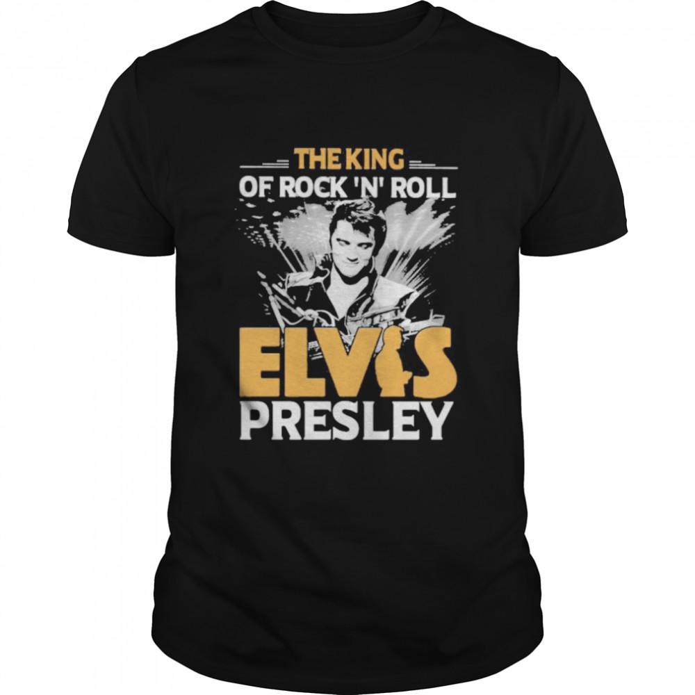 The King Of Rock N Roll Elvis Presley Shirt