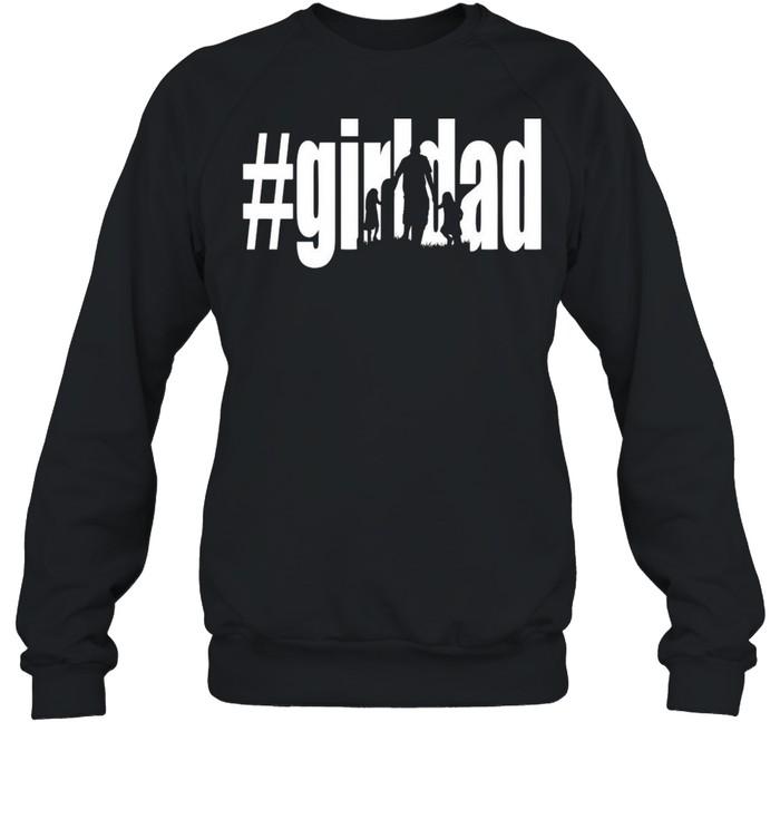 #Girl Dad Father's Day T-shirt Unisex Sweatshirt