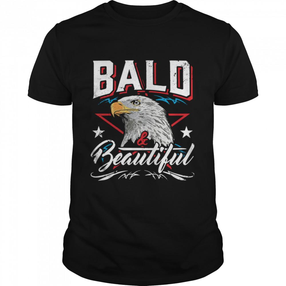 Eagle Bald And Beautiful shirt