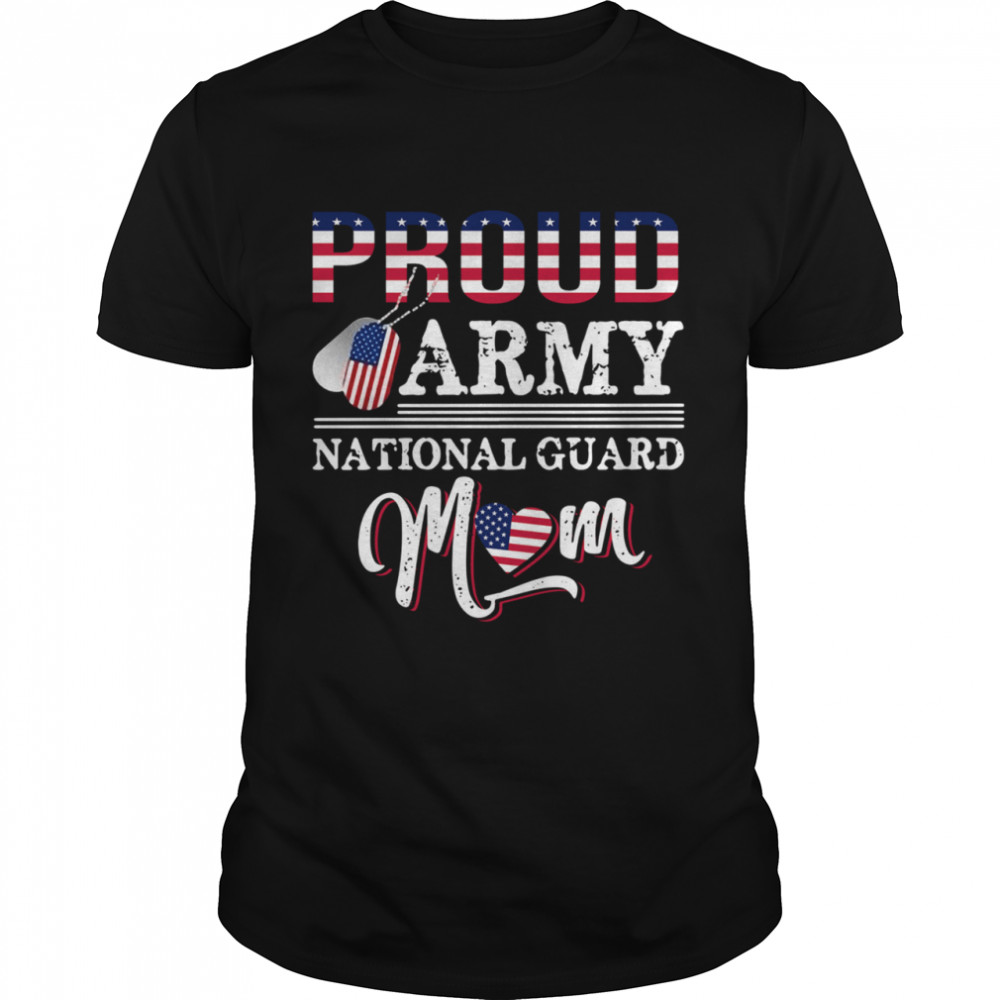 Proud Army National Guard Mom Shirt Mother's Day 2021 Army National Guard Mom Flag shirt