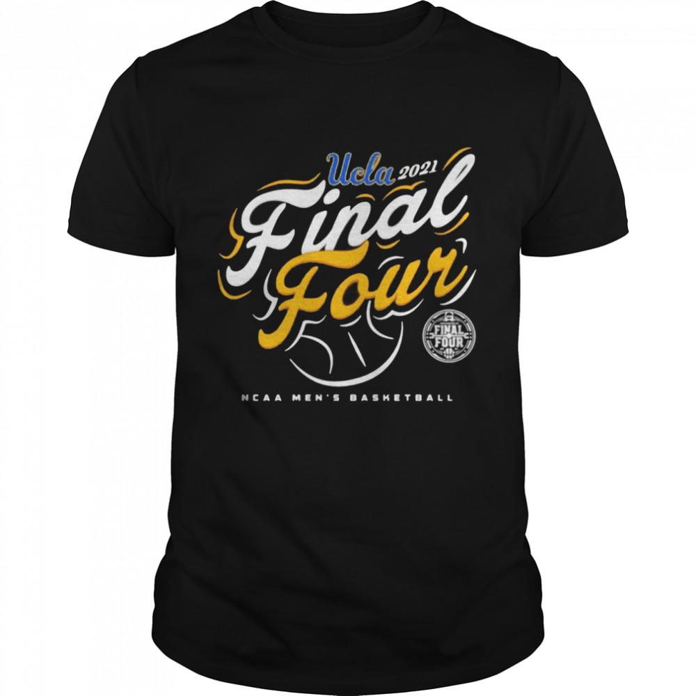 Ucla Bruins 2021 Final four NCAA men's basketball tournament march madness shirt