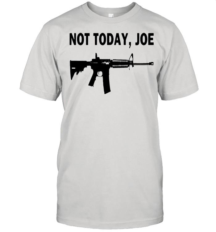 M4 carbine not today joe shirt