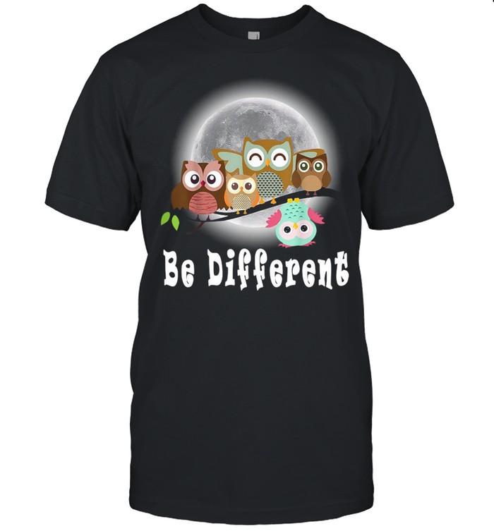 Be Different Owls Fun Bird Owl Saying T-shirt