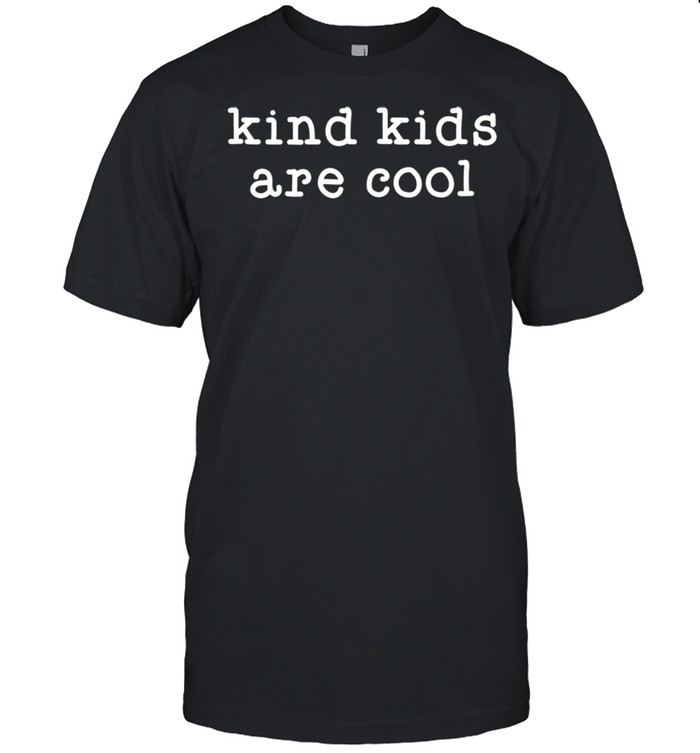 Kindness For Teachers Kind Cool Anti Bullying shirt