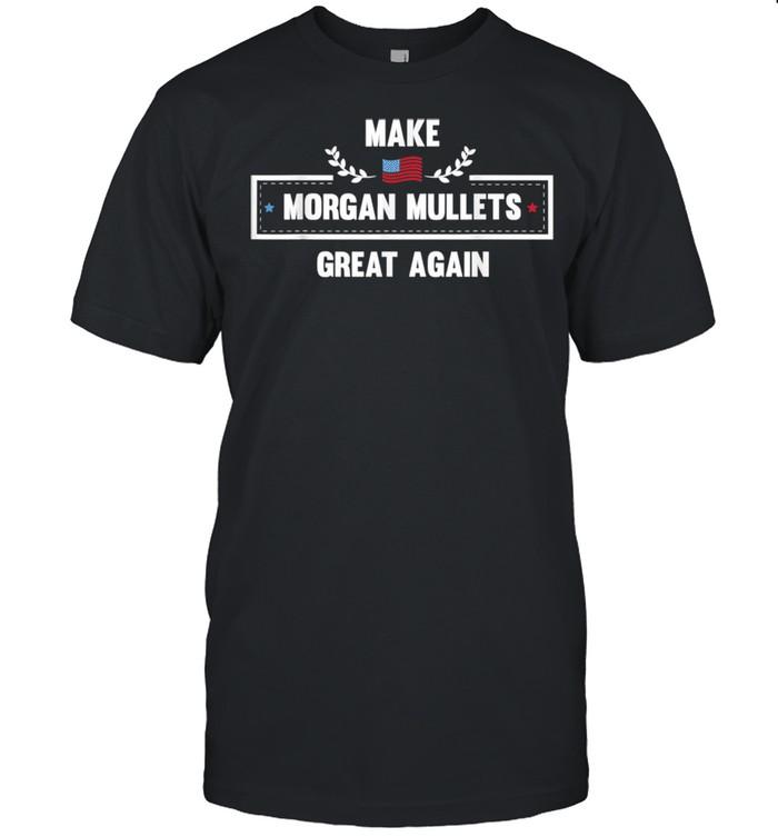 Make Morgan Mullets Great Again Flag Shirt