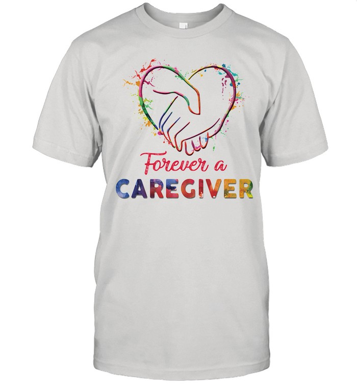 Forever A Care Giver Watercolor Shirt
