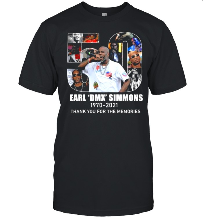 50 Earl Dmx Simmons 1970 2021 Thank You For The Memories Shirt