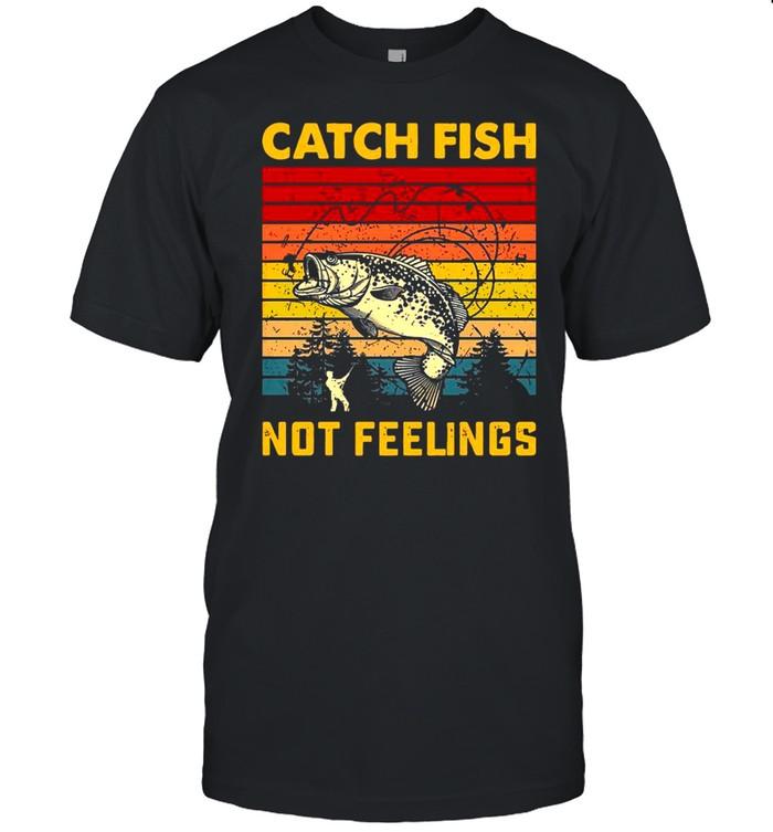 Catch Fish Not Feelings Vintage Retro shirt