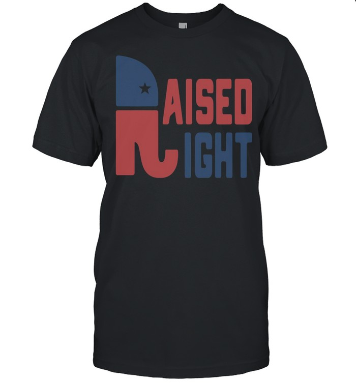 Donald Trump Raised Right shirt