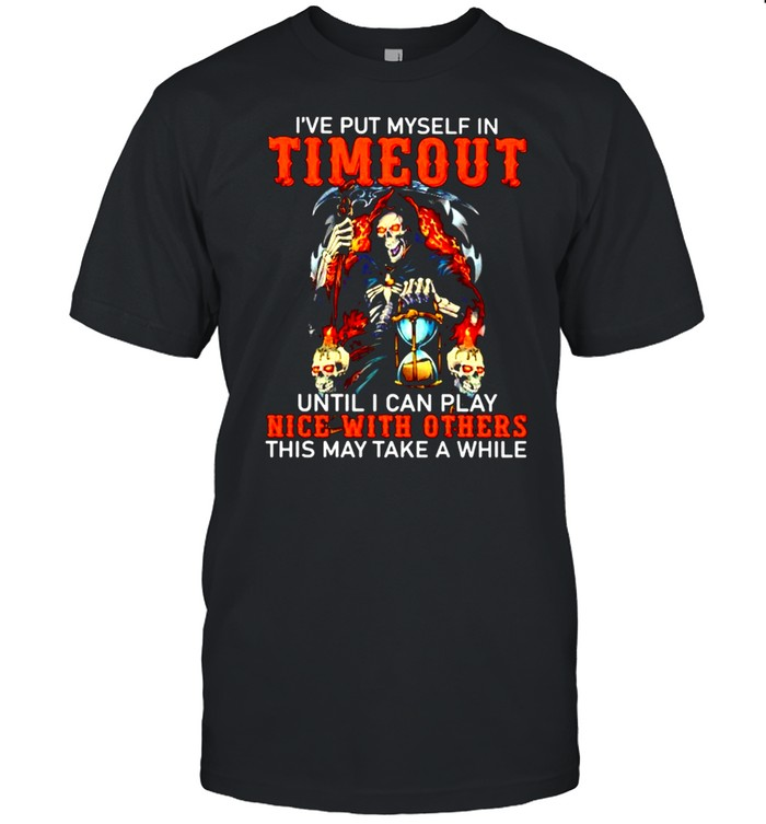 've put myself in timeout until I can play nice with others shirt Classic Men's T-shirt