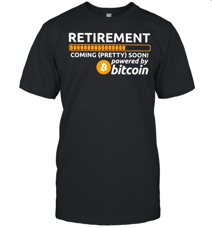 Retirement coming pretty soon powered by bitcoin shirt Classic Men's T-shirt