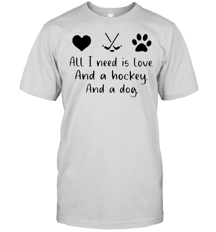 All I Need Is Love And A Hockey And A Dog  Classic Men's T-shirt