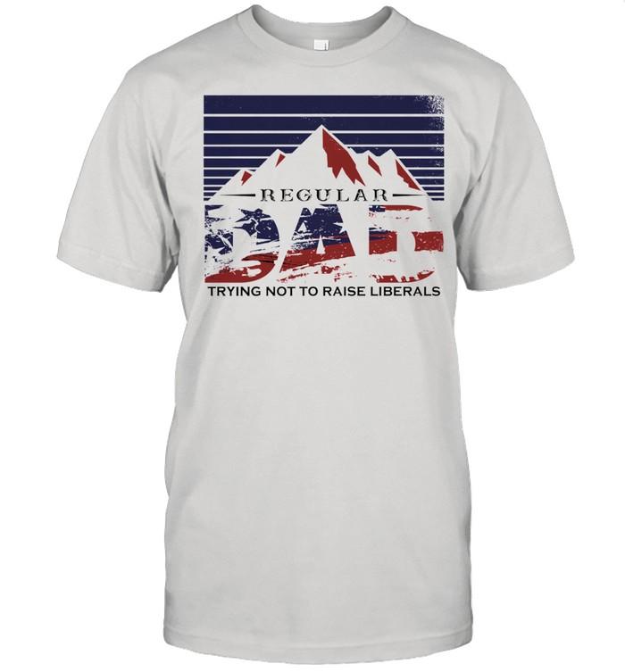 Regular dad trying not to raise liberals t-shirt Classic Men's T-shirt