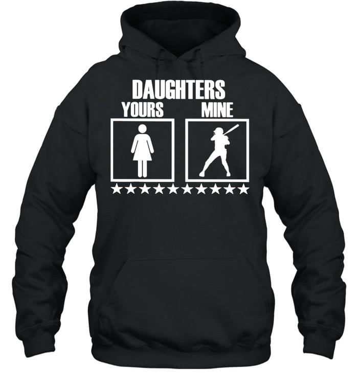 SOFTBALL Yours Daughters Mine shirt Unisex Hoodie