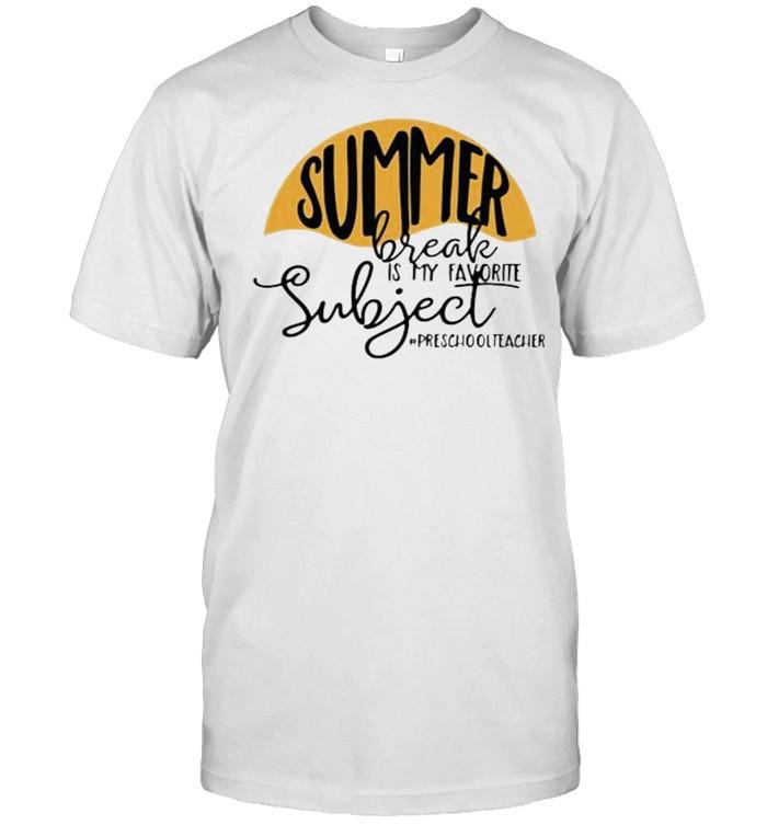 Summer Break Is My Favorite Subject Preschooltracher  Classic Men's T-shirt