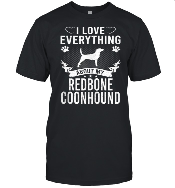 I Love Everything About My Redbone Coonhound Dog shirt Classic Men's T-shirt