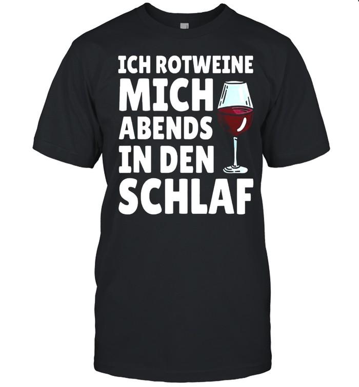 Ich Rotweine Mich Abends In Den Schlaf shirt Classic Men's T-shirt