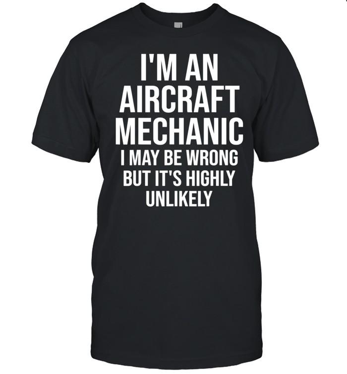 I'm An Aircraft Mechanic Maybe Wrong Airplane shirt Classic Men's T-shirt