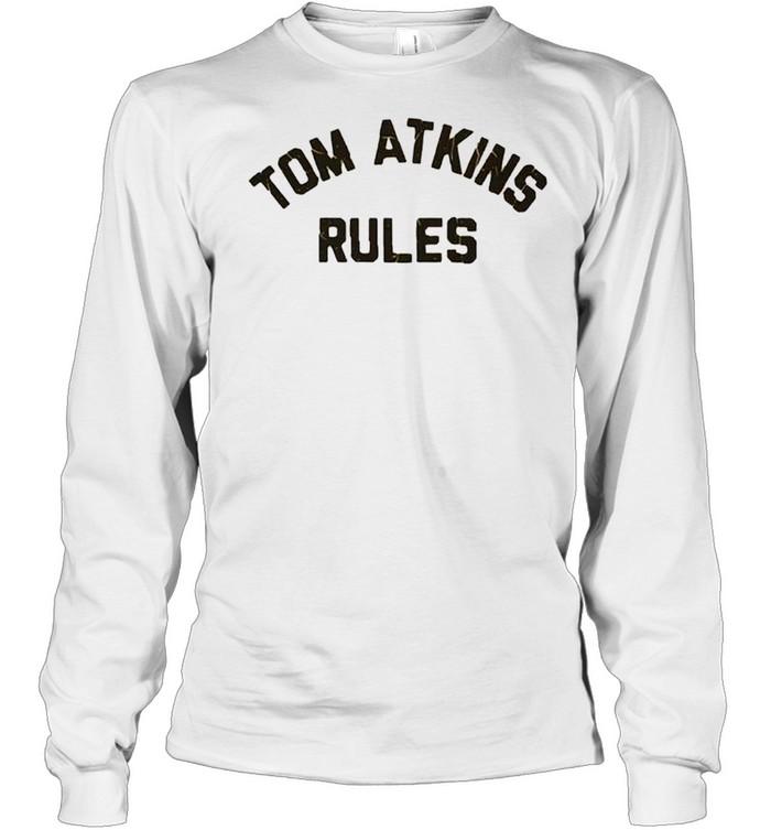 Tom Atkins Rules shirt Long Sleeved T-shirt