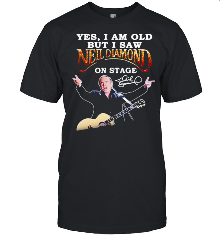 Yes I Am Old But I Saw Neil Diamond On Stage  Classic Men's T-shirt