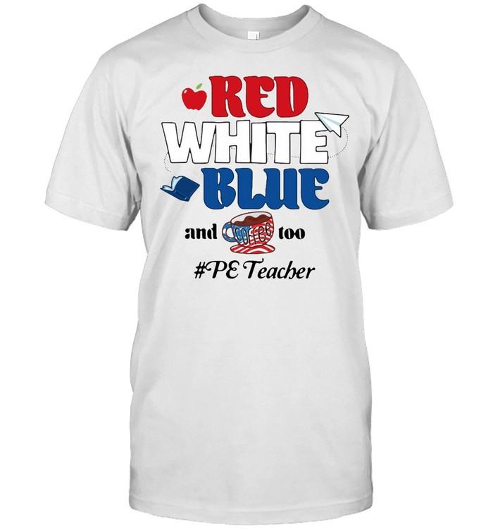 Apple Red White Blue And Coffee Too Pe Teacher T-shirt Classic Men's T-shirt