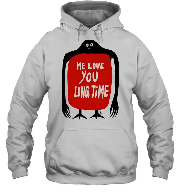 Me love you long time shirt Unisex Hoodie