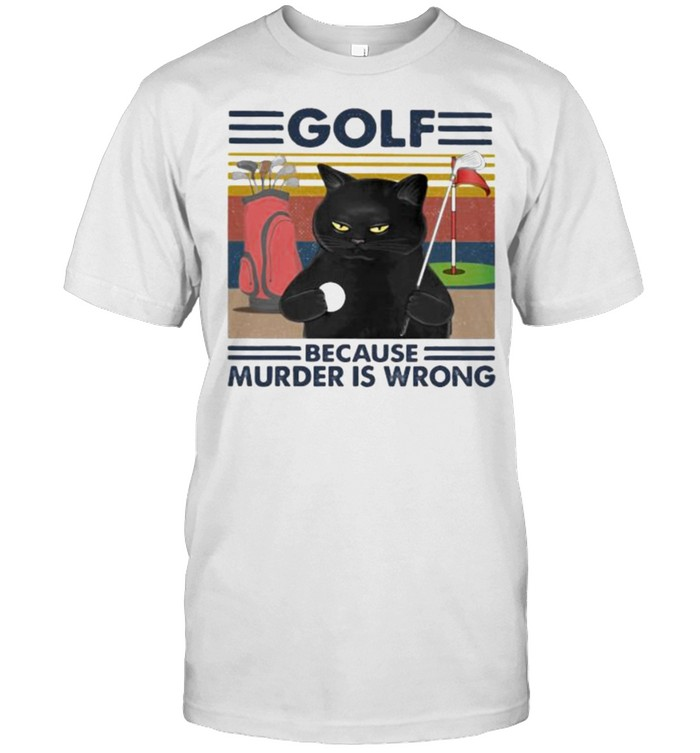 Golf Because Murder Is Wrong Cat Vintage  Classic Men's T-shirt