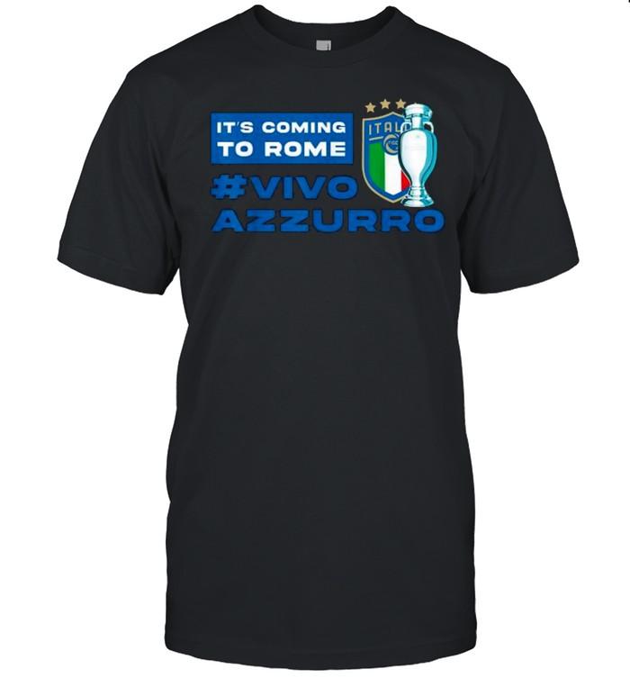 It's Coming To Rome Vivo Azzurro Italy Italia football 2021 T- Classic Men's T-shirt