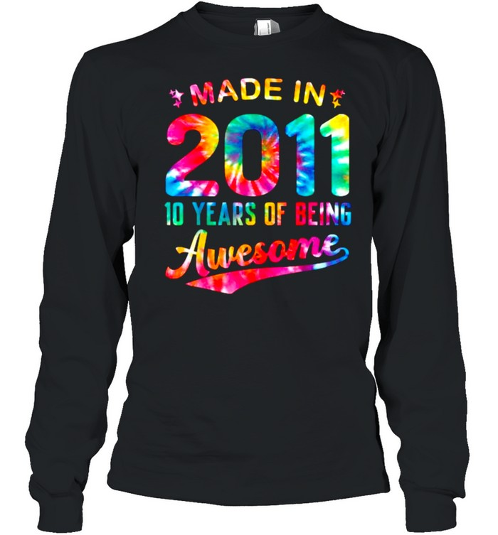 Made In 2011 10 Years Of Being Awesome Colorful Tie Dye 10th T- Long Sleeved T-shirt