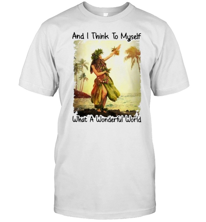 And i think to myself what a wonderful world shirt Classic Men's T-shirt