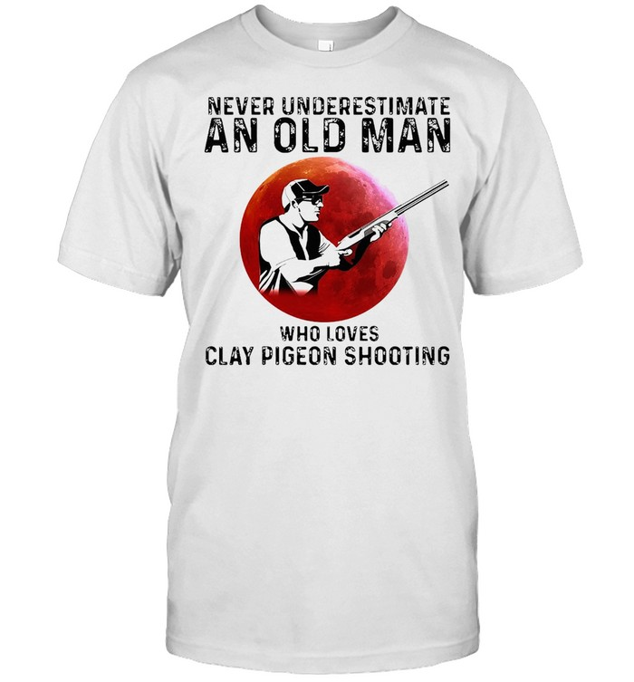 Never Underestimate An Old Man Who Loves Clay Pigeon Shooting T-shirt Classic Men's T-shirt