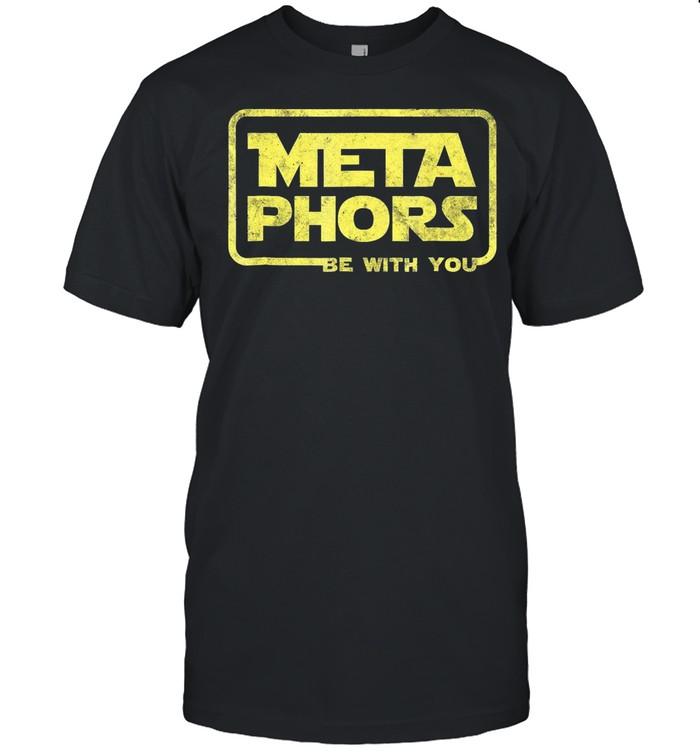 Meta Phors Be With You shirt Classic Men's T-shirt