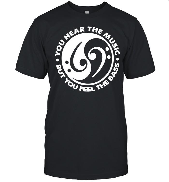 Feng Shui You Hear The Music But You Feel The Bass T-shirt Classic Men's T-shirt