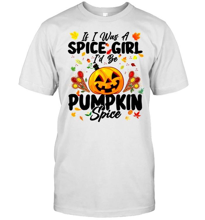 If I Was A Spice Girl I'd Be Pumpkin Spice Autumn Halloween shirt Classic Men's T-shirt