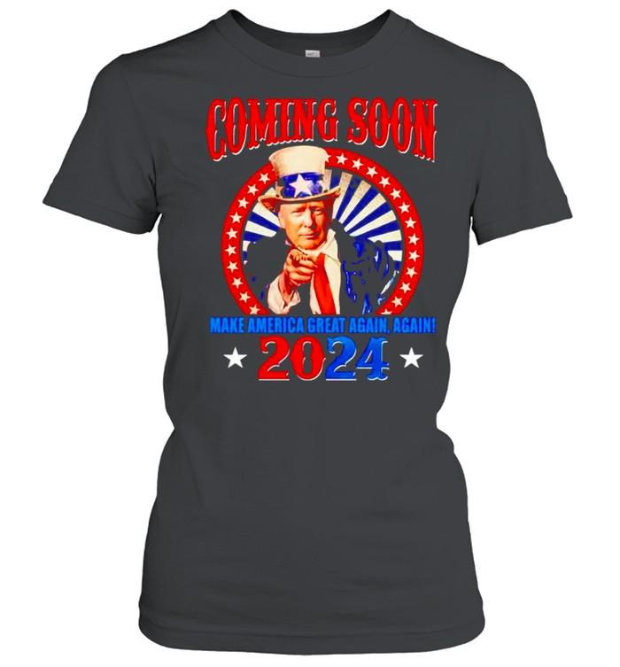 Trump coming soon make America great again again 2024 shirt Classic Women's T-shirt