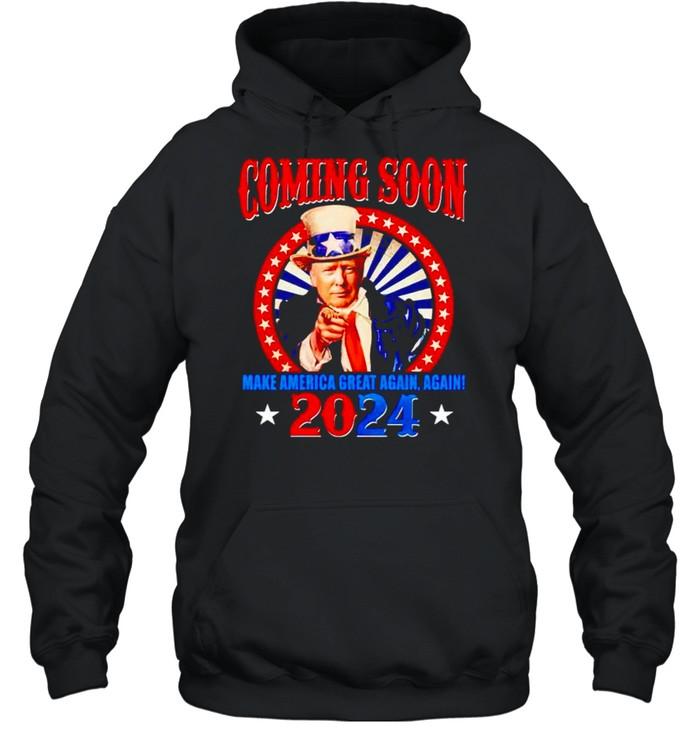 Trump coming soon make America great again again 2024 shirt Unisex Hoodie