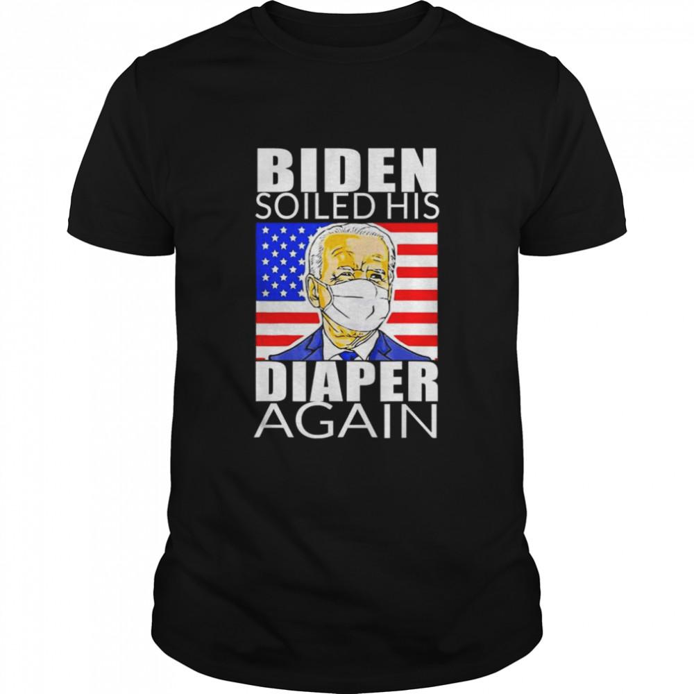 Anti Biden Shirt Biden Face Mask Soiled His Diaper Again T-Shirt