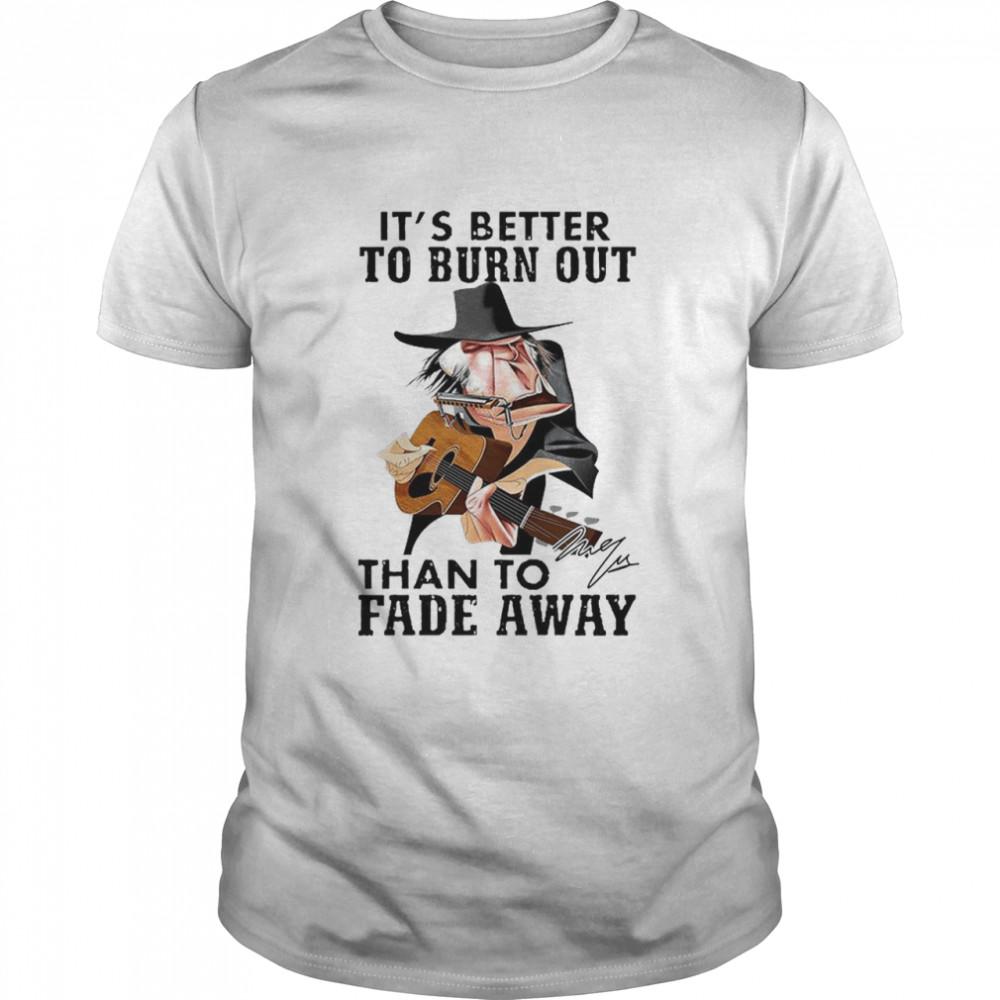 Nice kurt Cobain it's better to burn out than to fade away shirt signatures shirt