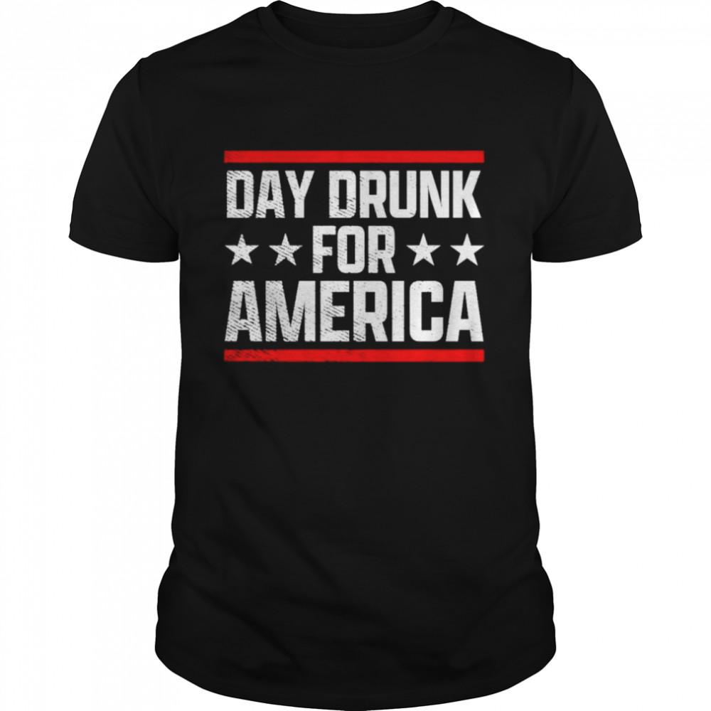 Day drunk for America president shirt