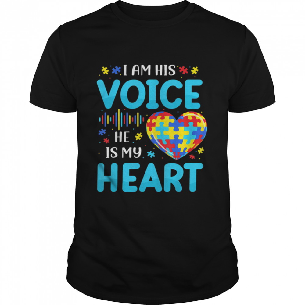 I Am His Voice He Is My Heart Autism shirt