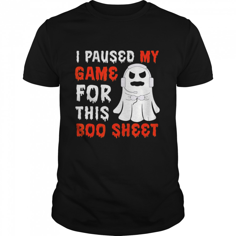 i Paused My Game For This Boo Sheet Ghost Gamer Halloween shirt
