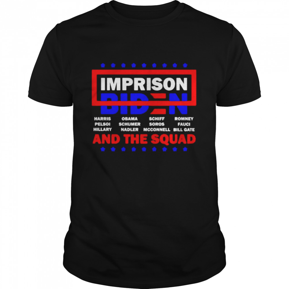 Imprison Biden and Democratic and the squad shirt