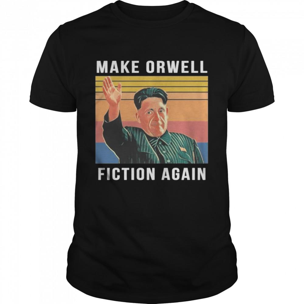 make Orwell Fiction Again Vintage shirt