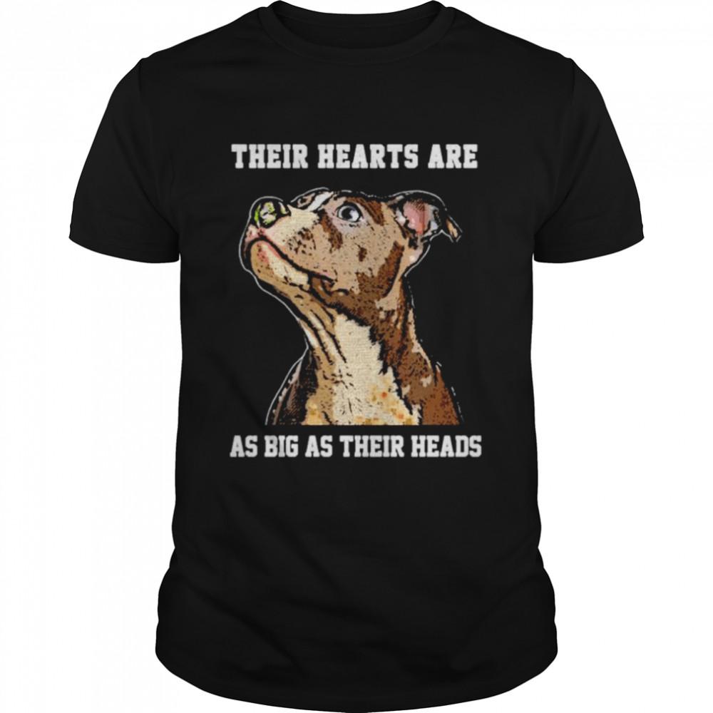 Pitbull their hearts are as big as their heads shirt