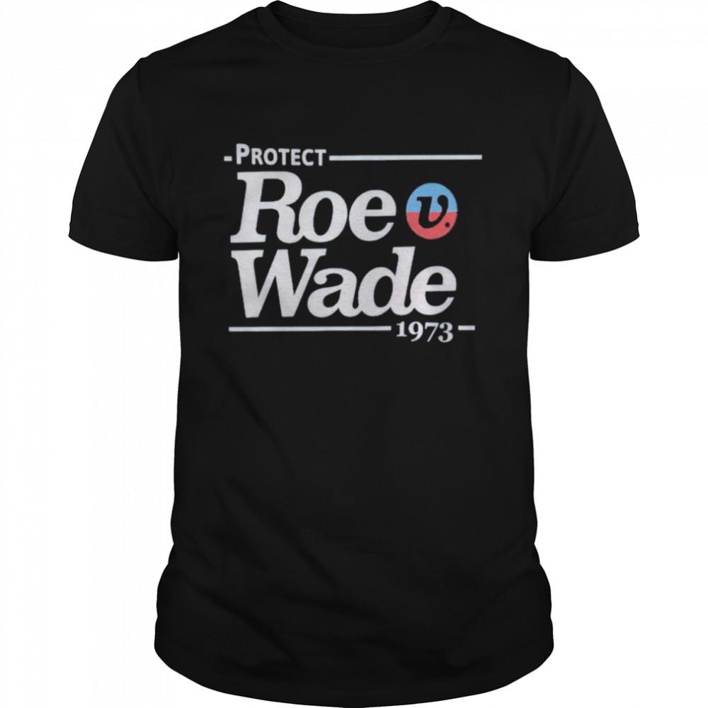 Protect Roe Wade 1973 Shirt