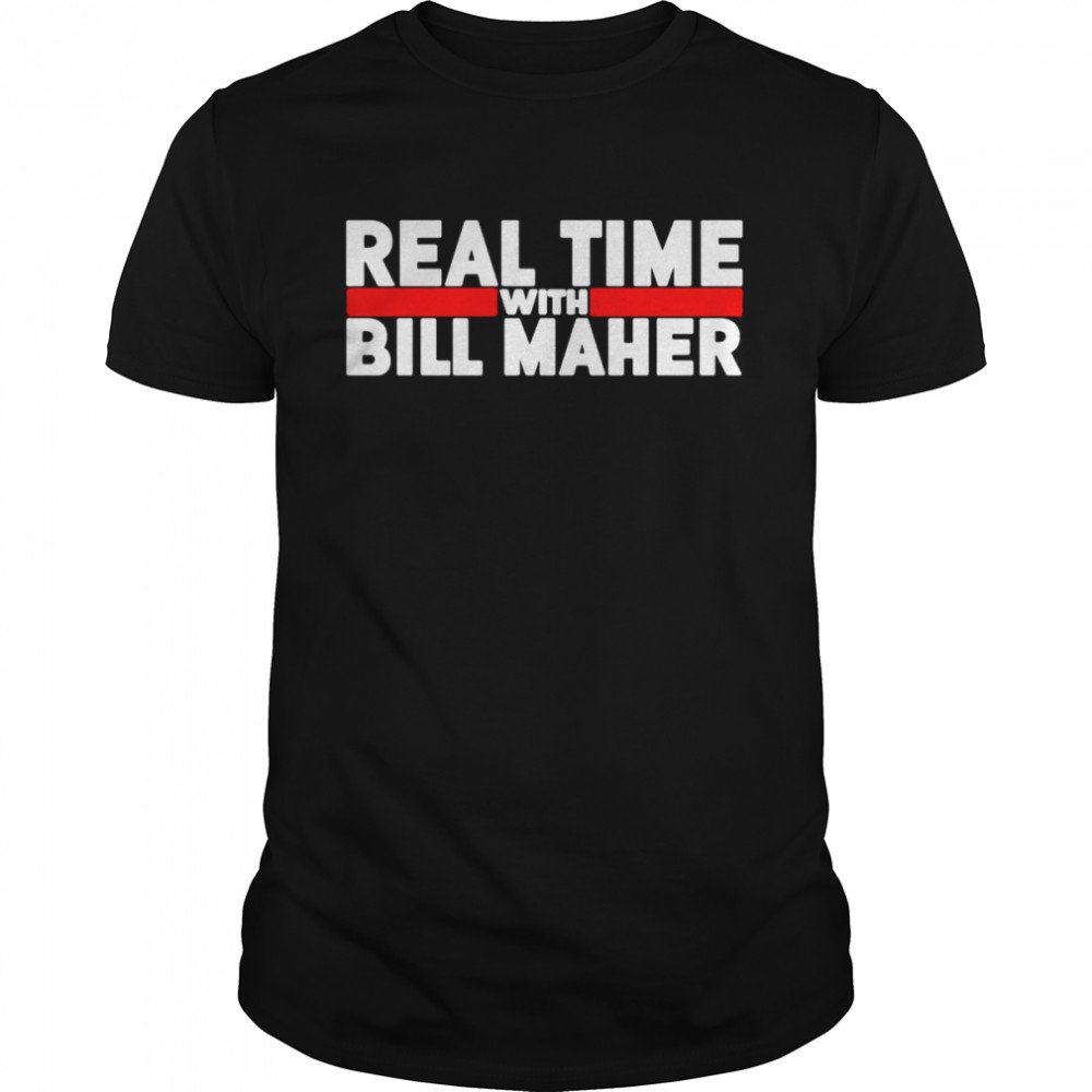 Real time with bill maher shirt