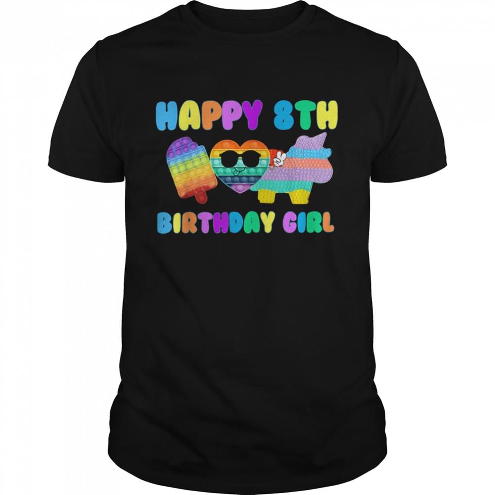 Happy 8th Pop It Birthday Girl T-Shirt